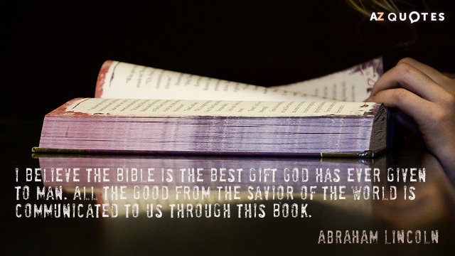 Abraham Lincoln Quote | Abraham Lincoln Quotes About Bible A Z Quotes