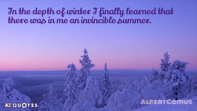 Albert Camus quote: In the depths of winter, I finally learned that within me there lay...