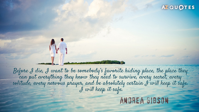 Andrea Gibson quote: Before I die, I want to be somebody's favorite hiding place, the place...