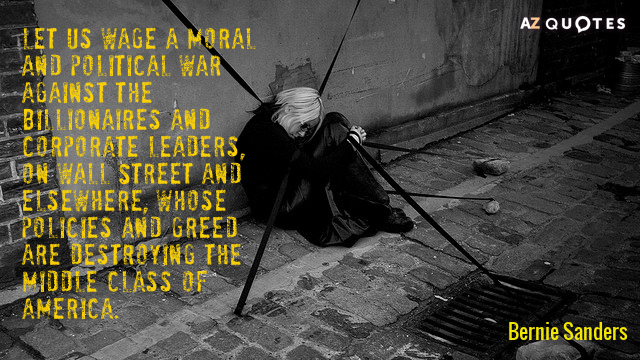 Bernie Sanders quote: Let us wage a moral and political war against the billionaires and corporate...