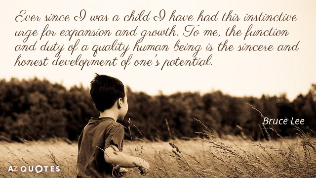 Bruce Lee quote: Ever since I was a child I have had this instinctive urge for...