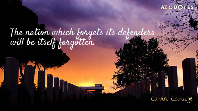 Calvin Coolidge quote: The nation which forgets its defenders will be itself forgotten.