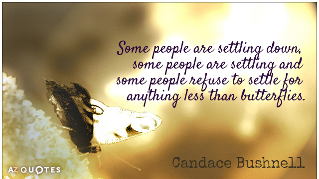 Candace Bushnell quote: Some people are settling down, some people are settling and some people refuse...