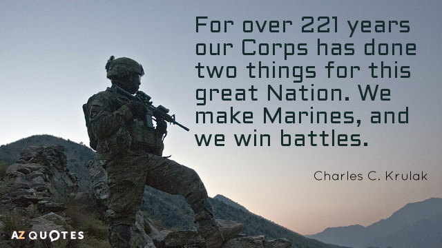 Charles C. Krulak quote: For over 221 years our Corps has done two things for this...
