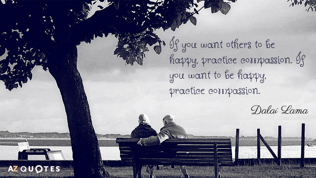 Dalai Lama quote: If you want others to be happy, practice compassion. If you want to...