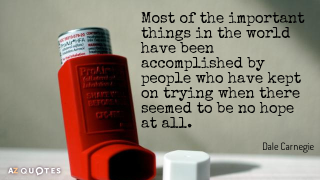 Dale Carnegie quote: Most of the important things in the world have been accomplished by people...