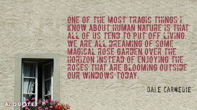 Dale Carnegie quote: One of the most tragic things I know about human nature is that...