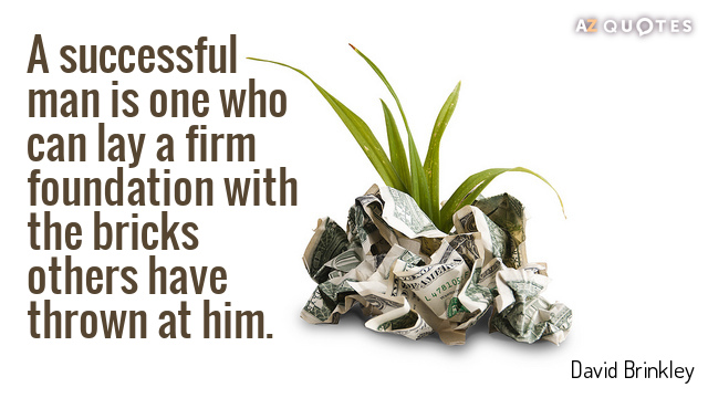 David Brinkley quote: A successful man is one who can lay a firm foundation with the...