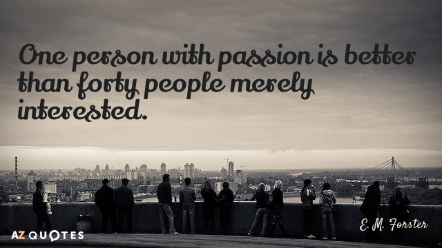 Finding Someone Better Quotes: TOP 25 PASSION QUOTES (of 1000)