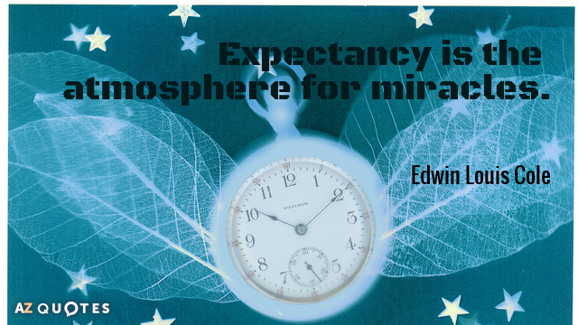 Edwin Louis Cole quote: Expectancy is the atmosphere for miracles.