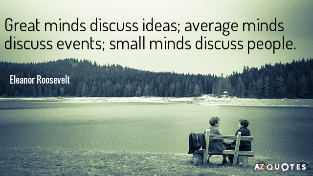 Eleanor Roosevelt Quote Great Minds Discuss Ideas Average Minds