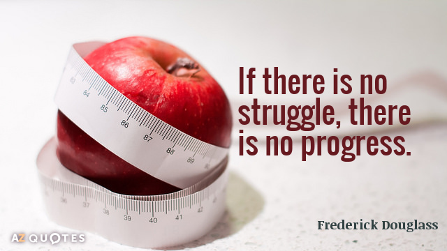 Frederick Douglass quote: If there is no struggle, there is no progress.