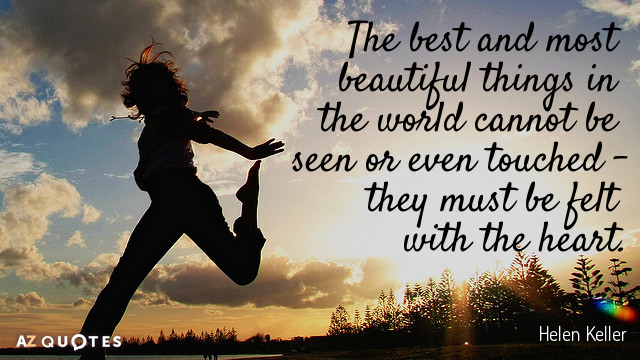 Top 25 quotes by helen keller of 456 a z quotes helen keller quote the best and most beautiful things in the world cannot be seen altavistaventures Image collections