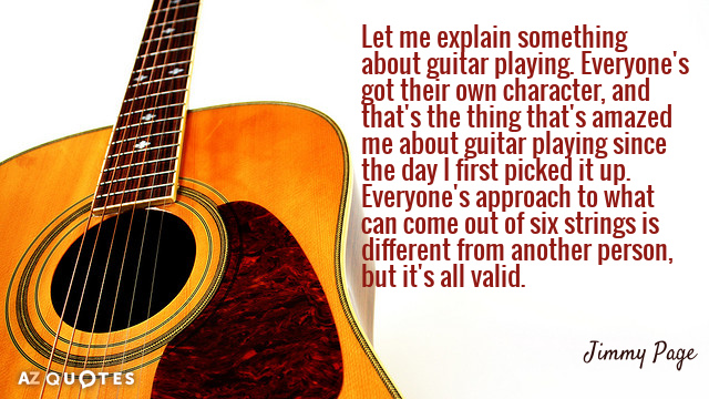Jimmy Page quote: Let me explain something about guitar playing. Everyone's got their own character, and...