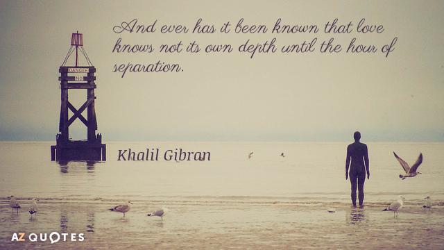 Khalil Gibran Quotes Unique Khalil Gibran Quotes About Loneliness AZ Quotes