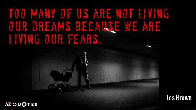 Les Brown quote: Too many of us are not living our dreams because we are living...