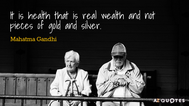 Mahatma Gandhi quote: It is health that is real wealth and not pieces of gold and...