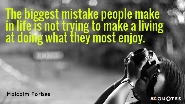 Malcolm Forbes quote: The biggest mistake people make in life is not trying to make a...