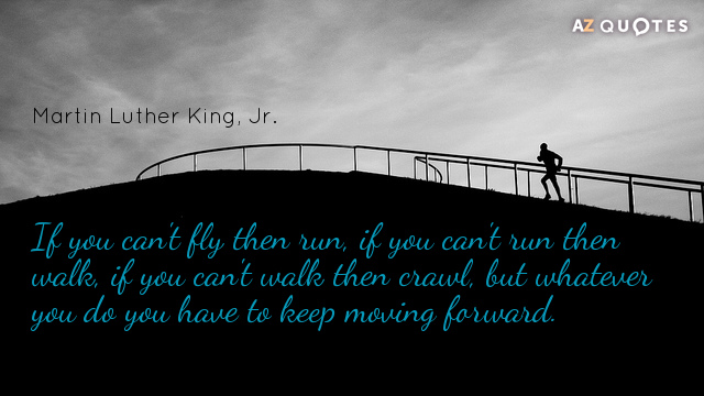 Keep Moving Forward Quote | Top 25 Just Keep Moving Forward Quotes A Z Quotes