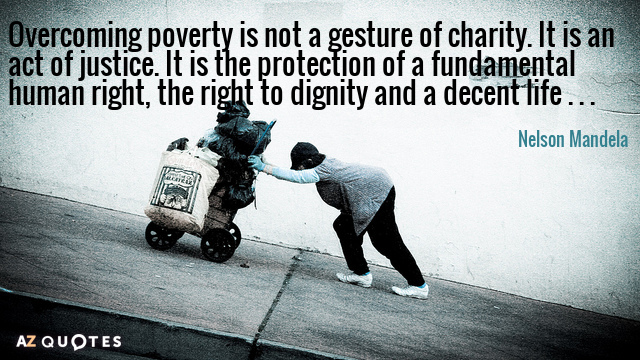 Nelson Mandela quote: Overcoming poverty is not a gesture of charity. It is an act of...