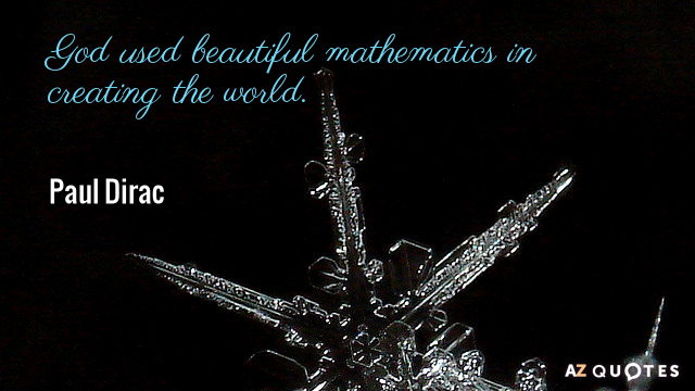 Dirac Quote God Used Beautiful Mathematics In Creating The World
