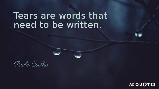 Paulo Coelho quote: Tears are words that need to be written.