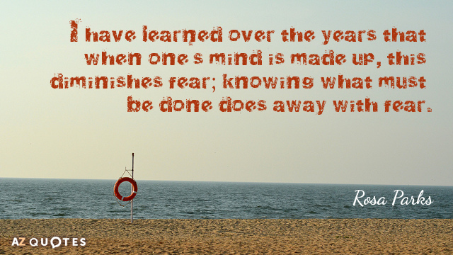 Rosa Parks quote: I have learned over the years that when one's mind is made up...
