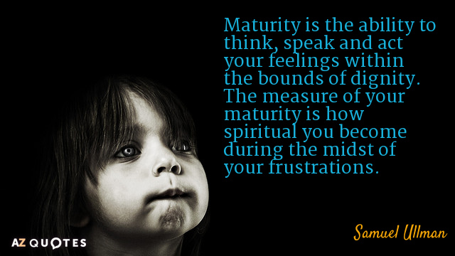 Maturity Quotes Stunning Top 25 Maturity Quotes Of 750  Az Quotes