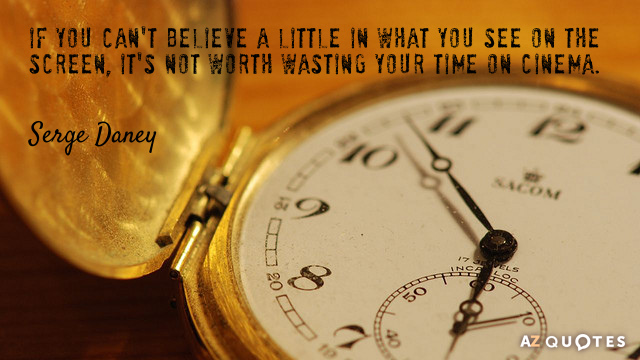 Top 25 Wasting Your Time Quotes Of 68 A Z Quotes