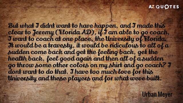 Urban Meyer quote: But what I didnt want to have happen, and I made this clear...