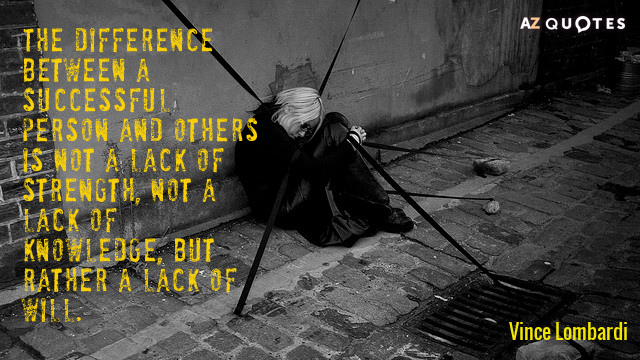 Vince Lombardi quote: The difference between a successful person and others is not a lack of...