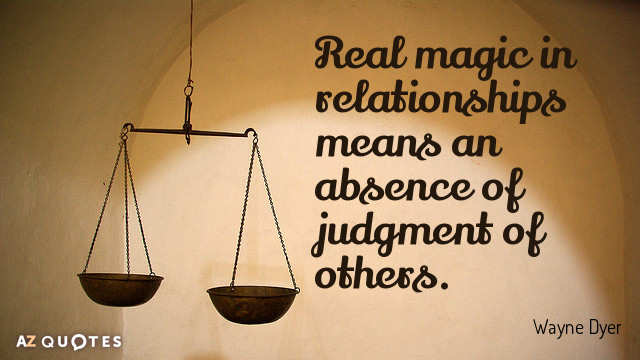 Wayne Dyer Quote Real Magic In Relationships Means An Absence Of