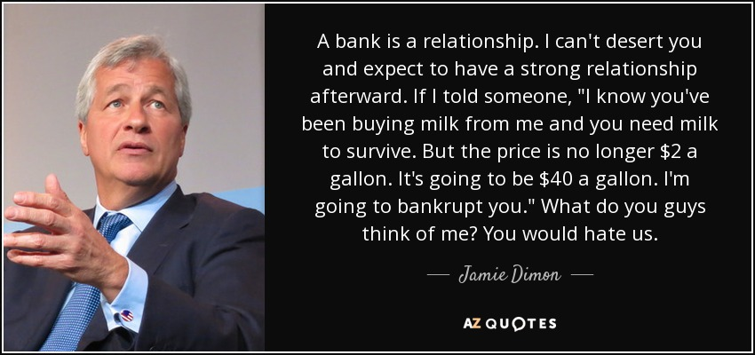 A bank is a relationship. I can't desert you and expect to have a strong relationship afterward. If I told someone,