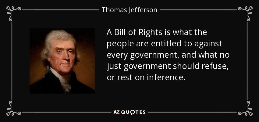 Thomas Jefferson Quote A Bill Of Rights Is What The People Are