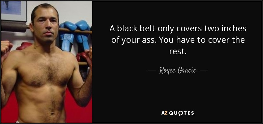 c49457a45 TOP 25 BLACK BELT QUOTES (of 53) | A-Z Quotes
