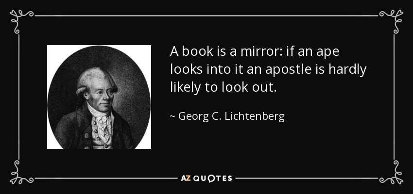 Georg C Lichtenberg Quote A Book Is A Mirror If An Ape Looks Into