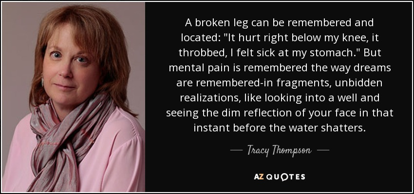 A broken leg can be remembered and located: