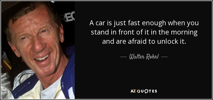 Quotes By Walter Rohrl A Z Quotes