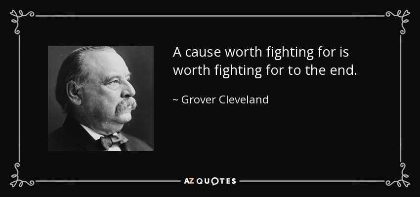 Do you have a cause worth fighting for?