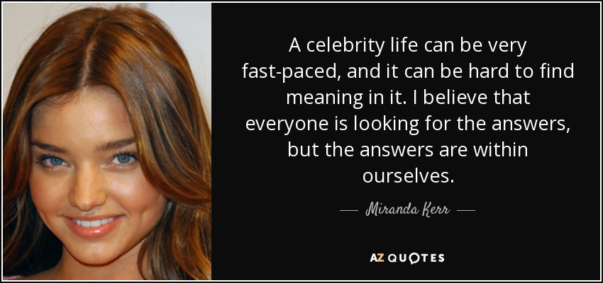 A Celebrity Life Can Be Very Fast Paced And It Can Be Hard To