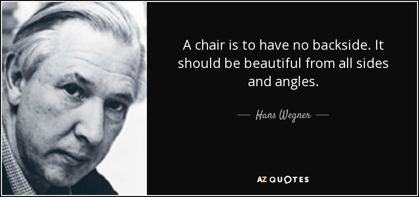 quotes by hans wegner a z quotes. Black Bedroom Furniture Sets. Home Design Ideas
