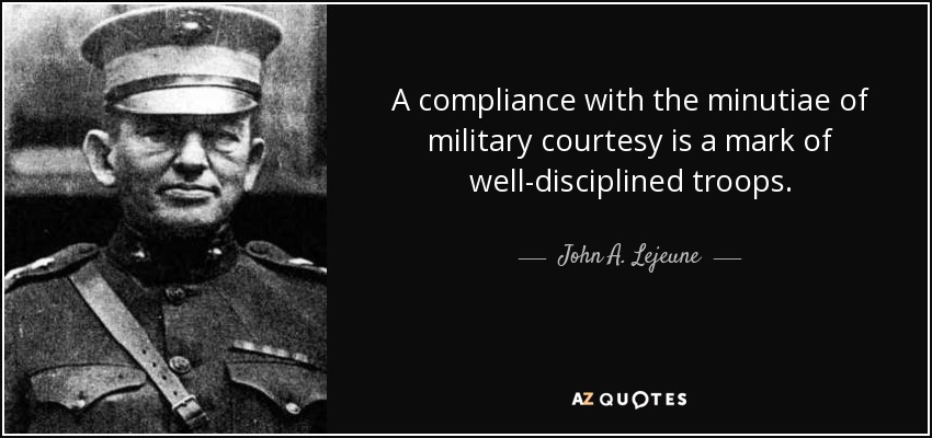 John A. Lejeune Quote: A Compliance With The Minutiae Of