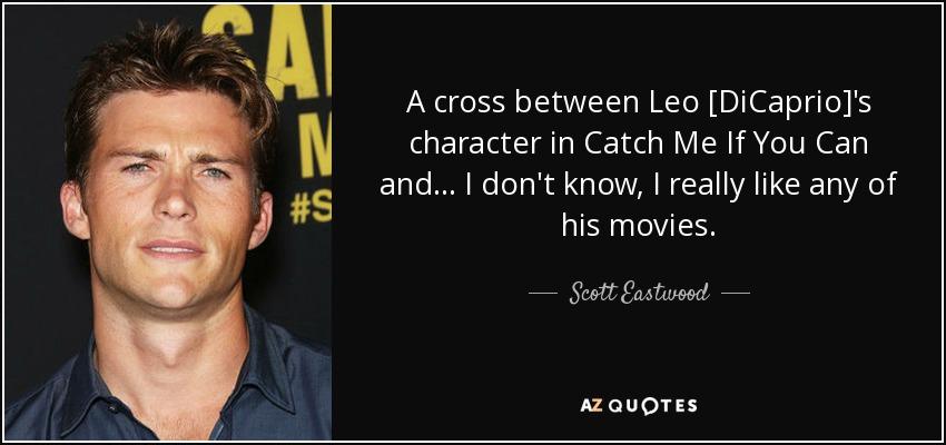 Scott Eastwood Quote A Cross Between Leo Dicaprio S Character