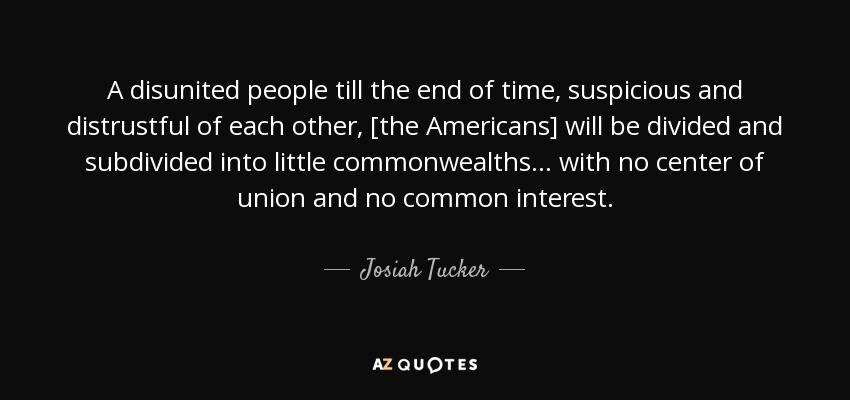 Josiah Tucker Quote A Disunited People Till The End Of Time