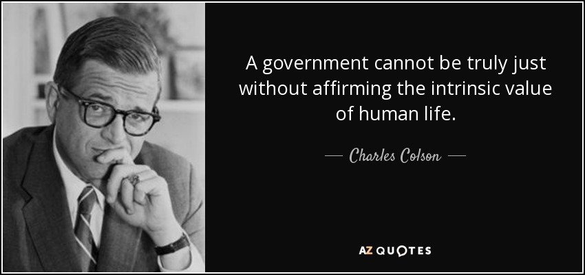 Charles Colson Quote A Government Cannot Be Truly Just Without