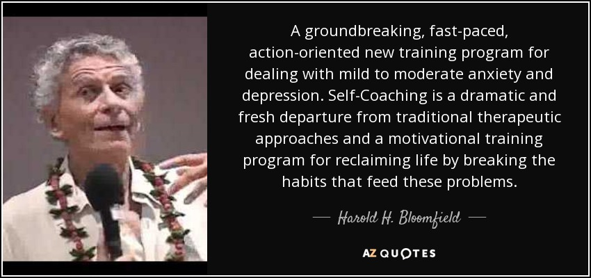A groundbreaking, fast-paced, action-oriented new training program for dealing with mild to moderate anxiety and depression. Self-Coaching is a dramatic and fresh departure from traditional therapeutic approaches and a motivational training program for reclaiming life by breaking the habits that feed these problems. - Harold H. Bloomfield