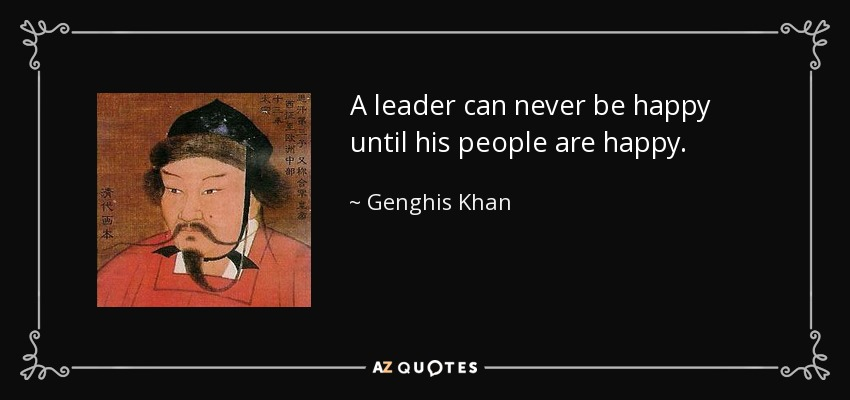 """Image result for A LEADER CAN NOT BE HAPPY UNTIL HIS PEOPLE ARE HAPPY"""""""