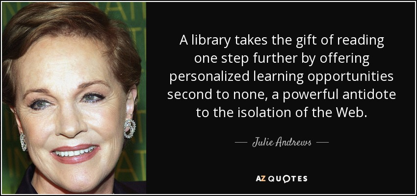 Julie Andrews Quote A Library Takes The Gift Of Reading One Step