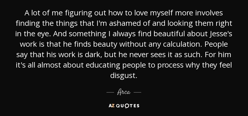 Arca Quote A Lot Of Me Figuring Out How To Love Myself