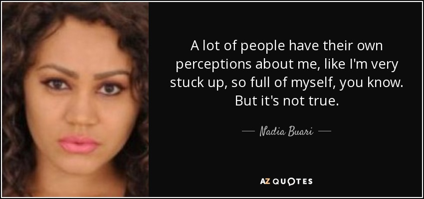 Nadia Buari Quote A Lot Of People Have Their Own Perceptions About